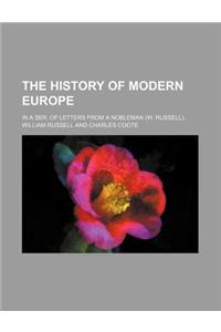 The History of Modern Europe; In a Ser. of Letters from a Nobleman (W. Russell).