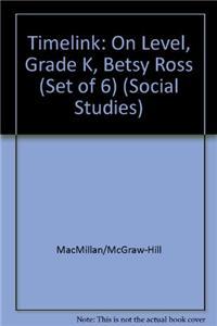 Timelink: On Level, Grade K, Betsy Ross (Set of 6)