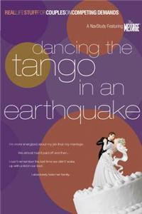 Dancing the Tango in an Earthquake: Real Life Stuff for Couples on Competing Demands