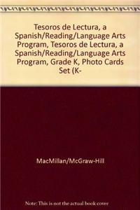 Tesoros de Lectura, a Spanish Reading/Language Arts Program, Grade K, Photo Cards Set (K-2)