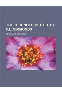 The Technologist. Ed. by P.L. Simmonds