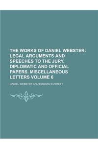 The Works of Daniel Webster Volume 6