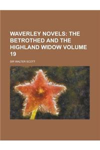 Waverley Novels (Volume 19); The Betrothed and the Highland Widow