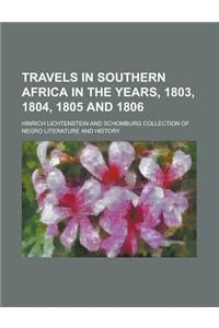 Travels in Southern Africa in the Years, 1803, 1804, 1805 and 1806