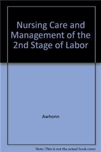 Nursing Care and Management of the 2nd Stage of Labor: Evidence-Based Clinical Practice Guideline