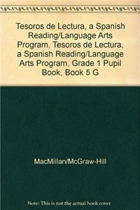 Tesoros de Lectura, a Spanish Reading/Language Arts Program, Grade 1 Student Book, Book 5