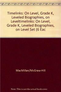 Timelinks: On Level, Grade K, Leveled Biographies, on Level Set (6 Each of 6 Titles)