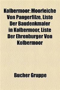 Kolbermoor: Moorleiche Von Pangerfilze, Liste Der Baudenkmaler in Kolbermoor, Liste Der Ehrenburger Von Kolbermoor