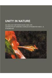 Unity in Nature; An Analogy Between Music and Life