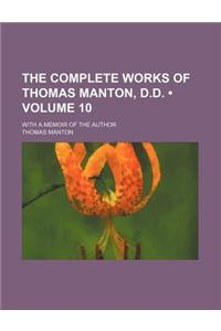 The Complete Works of Thomas Manton, D.D. (Volume 10); With a Memoir of the Author