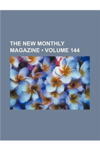 The New Monthly Magazine (Volume 144)