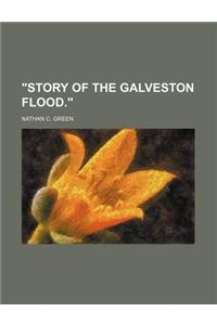 Story of the Galveston Flood.