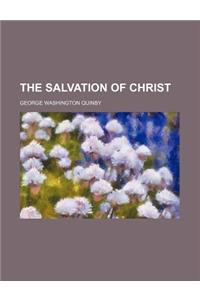 The Salvation of Christ