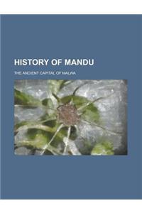 History of Mandu; The Ancient Capital of Malwa