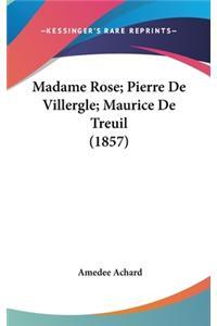 Madame Rose; Pierre de Villergle; Maurice de Treuil (1857)