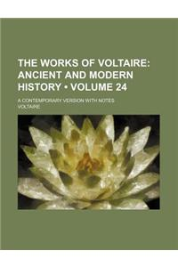 The Works of Voltaire (Volume 24); Ancient and Modern History. a Contemporary Version with Notes