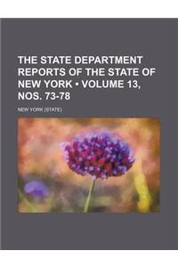 The State Department Reports of the State of New York (Volume 13, Nos. 73-78)