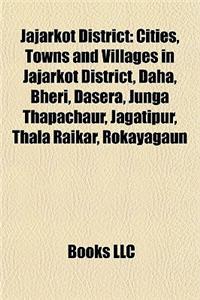 Jajarkot District: Cities, Towns and Villages in Jajarkot District, Daha, Bheri, Dasera, Junga Thapachaur, Jagatipur, Thala Raikar, Rokay