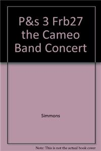P&s 3 Frb27 the Cameo Band Concert
