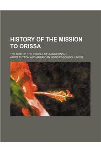 History of the Mission to Orissa; The Site of the Temple of Juggernaut