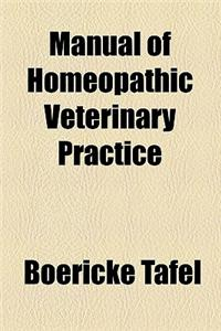 A Manual of Homoeopathic Veterinary Practice