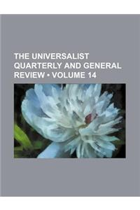 The Universalist Quarterly and General Review (Volume 14)