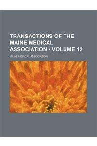 Transactions of the Maine Medical Association (Volume 12)