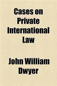 Cases on Private International Law