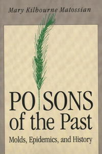 Poisons of the Past: Molds, Epidemics, and History