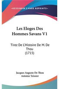 Les Eloges Des Hommes Savans V1: Tirez de L'Histoire de M. de Thou (1715)