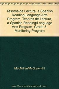 Tesoros de Lectura, a Spanish Reading/Language Arts Program, Grade 5, Monitoring Program Assessment Handbook