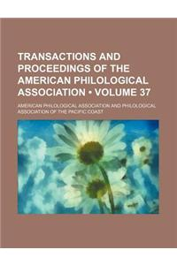 Transactions and Proceedings of the American Philological Association (Volume 37)