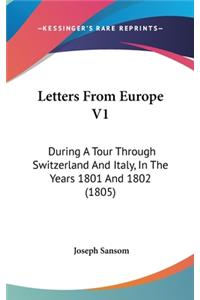 Letters from Europe V1: During a Tour Through Switzerland and Italy, in the Years 1801 and 1802 (1805)