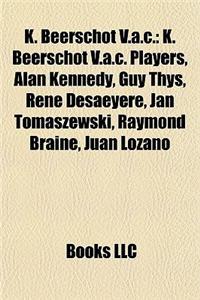 K. Beerschot V.A.C.: K. Beerschot V.A.C. Players, Alan Kennedy, Guy Thys, Ren Desaeyere, Jan Tomaszewski, Raymond Braine, Juan Lozano