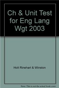 Ch & Unit Test for Eng Lang Wgt 2003