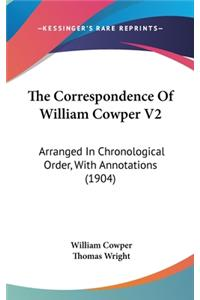 The Correspondence of William Cowper V2: Arranged in Chronological Order, with Annotations (1904)