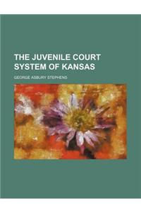 The Juvenile Court System of Kansas