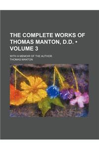 The Complete Works of Thomas Manton, D.D. (Volume 3); With a Memoir of the Author