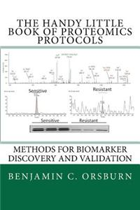 The Handy Little Book of Proteomics Protocols: Methods for Biomarker Identification and Validation