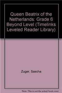 Queen Beatrix of the Netherlands: Grade 6 Beyond Level