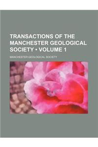 Transactions of the Manchester Geological Society (Volume 1)