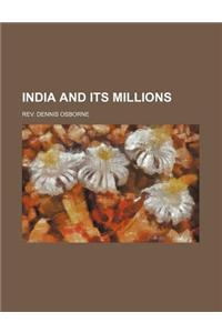 India and Its Millions