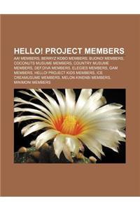 Hello! Project Members: AA! Members, Berryz Kobo Members, Buono! Members, Coconuts Musume Members, Country Musume Members, Def.Diva Members