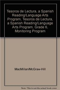 Tesoros de Lectura, a Spanish Reading/Language Arts Program, Grade 6, Monitoring Program Assessment Handbook