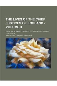 The Lives of the Chief Justices of England (Volume 3); From the Norman Conquest Till the Death of Lord Tenterden