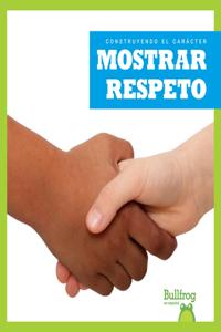 Mostrar Respeto (Showing Respect)