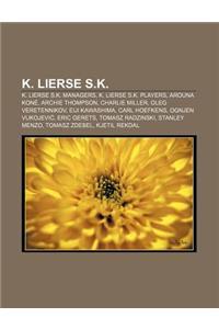 K. Lierse S.K.: K. Lierse S.K. Managers, K. Lierse S.K. Players, Arouna Kone, Archie Thompson, Charlie Miller, Oleg Veretennikov