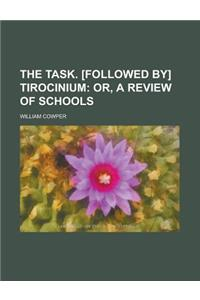 The Task. [Followed By] Tirocinium; Or, a Review of Schools