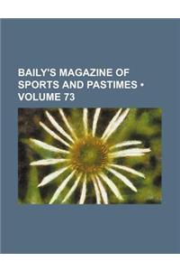 Baily's Magazine of Sports and Pastimes (Volume 73)
