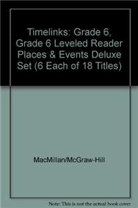 Timelinks: Grade 6, Grade 6 Leveled Reader Places & Events Deluxe Set (6 Each of 18 Titles)